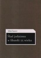 Ślad judaizmu w filozofii XX wieku