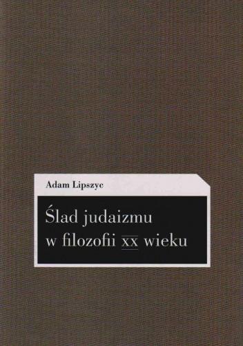 Okładka książki Ślad judaizmu w filozofii XX wieku