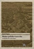 Wojna polsko turecka w latach 1672-1676 t.1