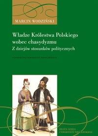 Okładka książki Władze Królestwa Polskiego wobec chasydyzmu. z dziejów stosunków politycznych
