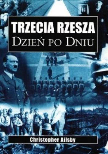 Okładka książki Trzecia Rzesza. Dzień po dniu