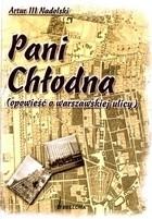 Okładka książki PANI CHłODNA OPOWIEść O WARSzAWSKIEJ ULICY