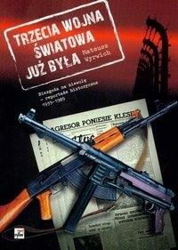 Okładka książki Trzecia wojna światowa już była