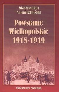 Okładka książki Powstanie Wielkopolskie 1918 -1919