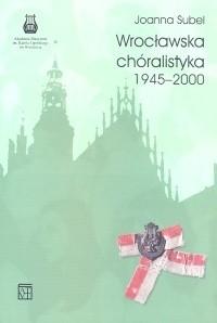 Okładka książki Wrocławska chóralistyka 1945-2000 t.2