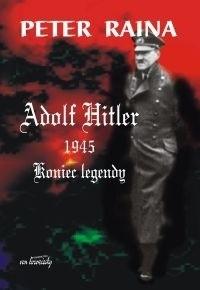 Okładka książki Adolf Hitler 1945 : koniec legendy