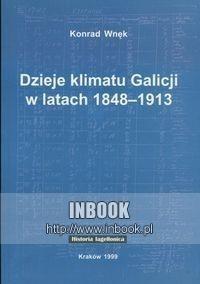 Okładka książki Dzieje klimatu Galicji w latach 1848-1913