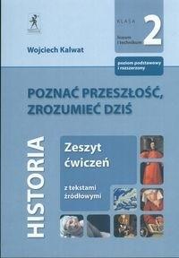 Okładka książki Poznać przeszłość zrozumieć dziś Historia zeszt ćwiczeń - Kalwat Wojciech