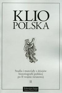 Okładka książki Klio Polska. Studia i materiały z dziejów historiografii polskiej po II wojnie światowej t. II