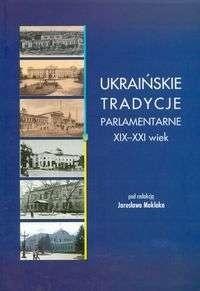 Okładka książki Ukraińskie tradycje parlamentarne XIX - XXI wiek