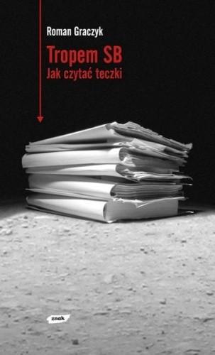 Okładka książki Tropem SB: Jak czytać teczki
