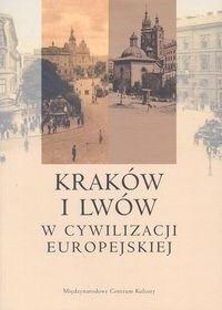 Okładka książki Kraków i Lwów w cywilizacji europejskiej
