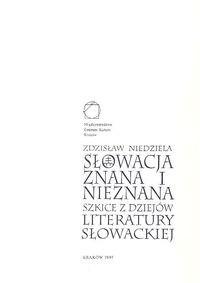Okładka książki Słowacja znana i nieznana. Szkice z dziejów literatury słowackiej
