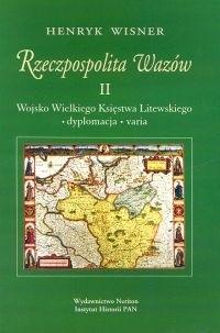 Okładka książki Rzeczpospolita Wazów II. Wojsko Wielkiego Księstwa Litewskie
