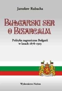 Okładka książki Bułgarski sen o Bizancjum