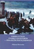Syberia w życiu i pamięci Gieysztorów - zesłańców postycznio