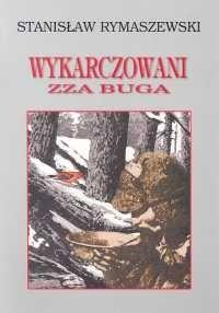 Okładka książki Wykarczowani zza Buga
