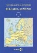 Okładka książki Nowe Kraje Unii Europejskiej. Bułgaria, Rumunia