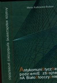Okładka książki Antykomiunistyczne podziemie zbrojne na BiałostocczyĽnie z płyta CD