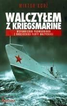 Okładka książki Walczyłem z Kriegsmarine. Wspomnienia podwodniaka z radzieckiej floty bałtyckiej