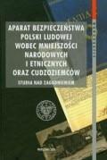 Okładka książki Aparat bezpieczeństwa Polski Ludowej wobec mniejszości narodowych i etnicznych oraz cudzoziemców