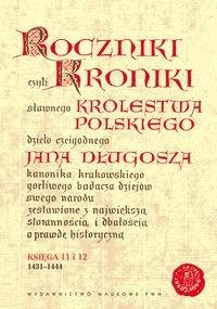Okładka książki Roczniki czyli Kroniki sławnego Królestwa Polskiego, księga 11 i 12