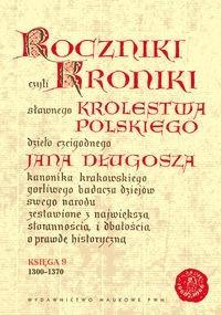 Okładka książki Roczniki czyli Kroniki sławnego Królestwa Polskiego, księga 9