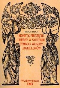 Okładka książki Monety, pieczęcie i herby w systemie symboli władzy Jagiello
