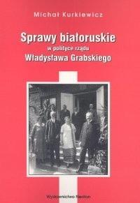 Okładka książki Sprawy białoruskie w polityce rządu Władysława Grabskiego