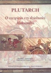Okładka książki O szczęściu czy dzielności Aleksandra