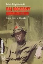 Okładka książki Raj doczesny komunistów. Dzieje Rosji w XX wieku
