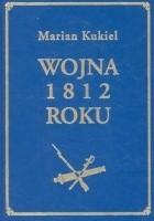 Wojna 1812 roku T. 2