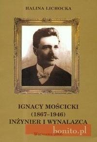 Okładka książki Ignacy Mościcki 1867-1946 Inżynier i wynalazca t.17