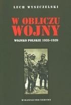 Okładka książki W obliczu wojny. Wojsko Polskie 1935-1939