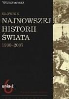 Słownik najnowszej historii świata 1900-2007. Tom 6: unia-ż