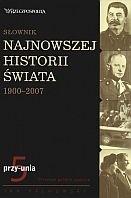 Okładka książki Słownik najnowszej historii świata 1900-2007. Tom 5: przy-unia