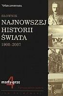 Okładka książki Słownik najnowszej historii świata 1900-2007. Tom 4: marty-prze