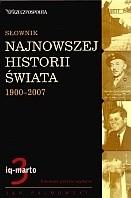 Okładka książki Słownik najnowszej historii świata 1900-2007. Tom 3: iq-marto