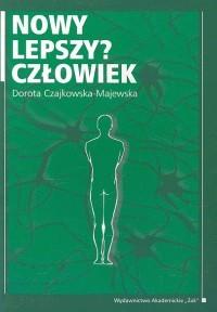 Okładka książki Nowy lepszya Człowiek - Czajkowska-Majewska Dorota