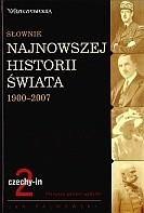 Okładka książki Słownik najnowszej historii świata 1900-2007. Tom 2: czechy-in