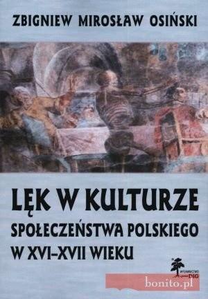 Okładka książki Lęk w kulturze społeczeństwa polskiego w XVI-XVII wieku