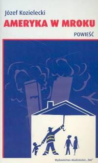 Okładka książki Ameryka w mroku