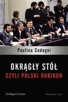 Okładka książki Okrągły Stół, czyli polski Rubikon
