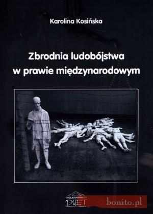 Okładka książki Zbrodnia ludobójstwa w prawie międzynarodowym