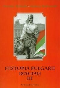 Okładka książki Historia Bułgarii 1870-1915 t.3