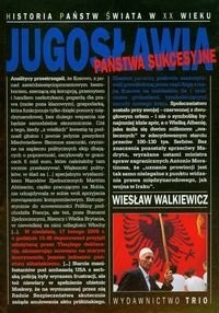 Okładka książki Jugosławia. Państwa sukcesyjne