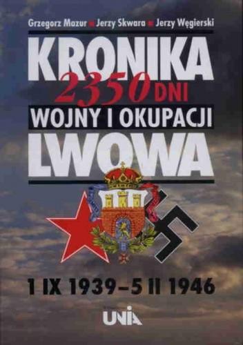 Okładka książki Kronika 2350 dni wojny i okupacji Lwowa
