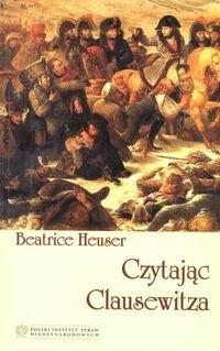 Okładka książki Czytając Clausewitza - Heuser Beatrice