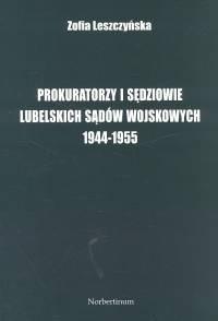 Okładka książki Prokuratorzy i sędziowie lubelskich sądów wojskowych 1944 -1955