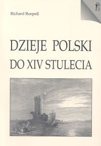 Okładka książki Dzieje Polski do XIV stulecia